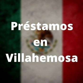 Préstamos en Villahermosa